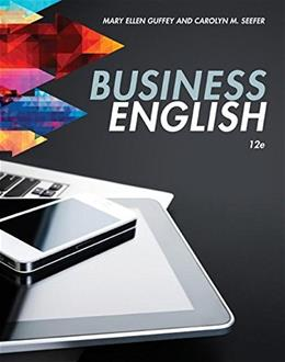 Business English, by Guffey, 12th Edition 9781305499867