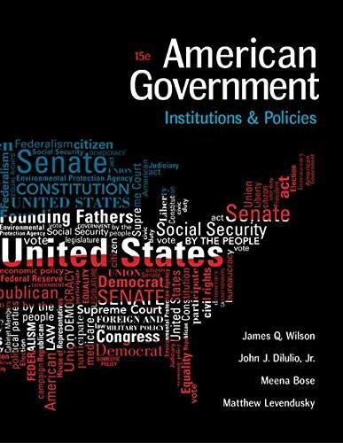 American Government: Institutions and Policies, by Wilson, 15th Edition 9781305500051