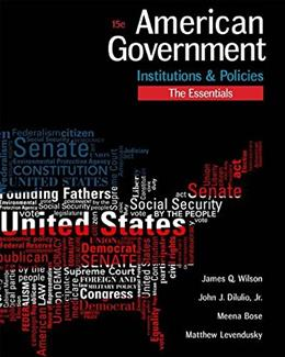 American Government: Institutions and Policies, by Wilson, 15th Edition 9781305500075