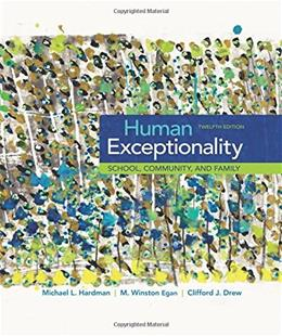 Human Exceptionality: School, Community, and Family, by Hardman, 12th Edition 9781305500976