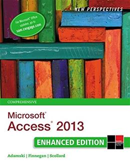 New Perspectives on Microsoft Access 2013, by Adamski, Comprehensive Enhanced Edition 9781305501133