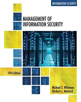 Management of Information Security, by Whitman, 5th Edition 9781305501256