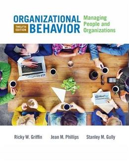 Organizational Behavior: Managing People and Organizations, by Griffin, 12th Edition 9781305501393