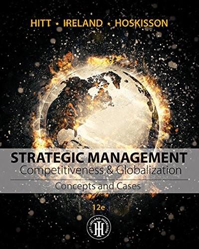 Strategic Management: Concepts and Cases: Competitiveness and Globalization, by Hitt, 12th Edition 9781305502147