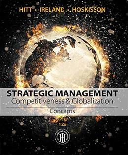 Strategic Management: Concepts: Competitiveness and Globalization, by Hitt, 12th Edition 9781305502208