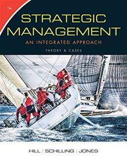 Strategic Management: Theory & Cases: An Integrated Approach 12 9781305502277