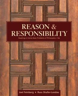 Reason and Responsibility: Readings in Some Basic Problems of Philosophy 16 9781305502444
