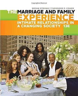 The Marriage and Family Experience: Intimate Relationships in a Changing Society 13 9781305503106