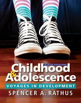 Childhood and Adolescence: Voyages in Development, by Rathus, 6th Edition 9781305504592