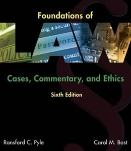 Foundations of Law: Cases, Commentary and Ethics, by Pyle, 6th Edition 9781305505001