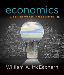 Economics: A Contemporary Introduction, by McEachern, 11th Edition 9781305505469