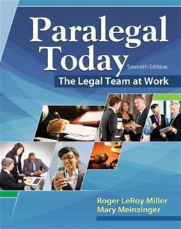Paralegal Today: The Legal Team at Work, by Miller, 7th Edition 9781305506084