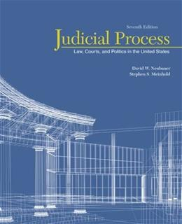 Judicial Process: Law, Courts, and Politics in the United States, by Neubauer, 7th Edition 9781305506527