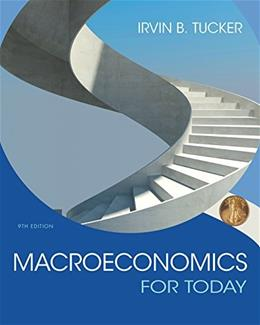 Macroeconomics for Today, by Tucker, 9th Edition 9781305507142