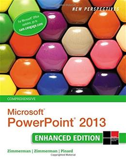 New Perspectives on Microsoft PowerPoint 2013, by Zimmerman, Comprehensive Enhanced Edition 9781305507708