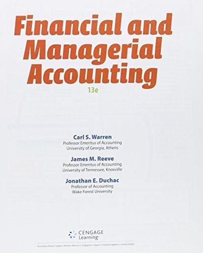 Financial and Managerial Accounting, by Warren, 13th Edition Loose Leaf Version 13 PKG 9781305516717