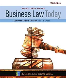 Business Law Today, Comprehensive, by Miller, 11th Edition 9781305575011