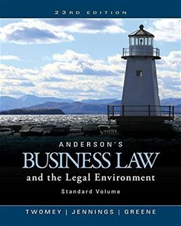 Andersons Business Law and the Legal Environment, Standard Volume, by Twomey, 23rd Edition 9781305575110