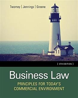 Business Law: Principles for Todays Commercial Environment, by Twomey, 5th Edition 9781305575158