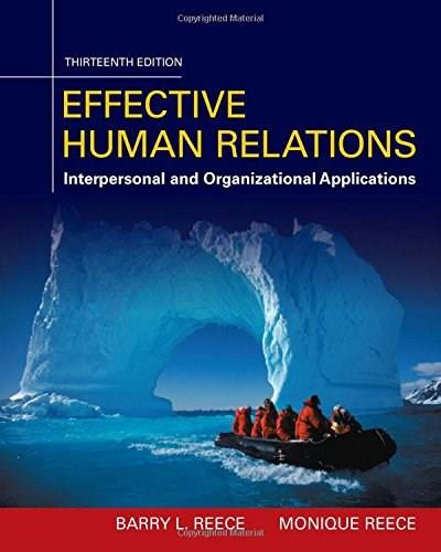 Effective Human Relations: Interpersonal And Organizational Applications, by Reece, 13th Edition 9781305576162