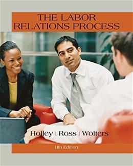 Labor Relations Process, by Holley, 11th Edition 9781305576209