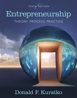 Entrepreneurship: Theory, Process, and Practice, by Kuratko 10 9781305576247