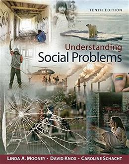 Understanding Social Problems, by Mooney, 10th Edition 9781305576513