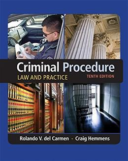 Criminal Procedure: Law and Practice, by Del Carmen, 10th Edition 9781305577367