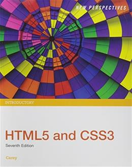 New Perspectives on HTML and CSS, Introductory, by Carey, 7th Edition 9781305578203