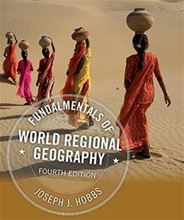 Fundamentals of World Regional Geography, by Hobbs, 4th Edition 9781305578265