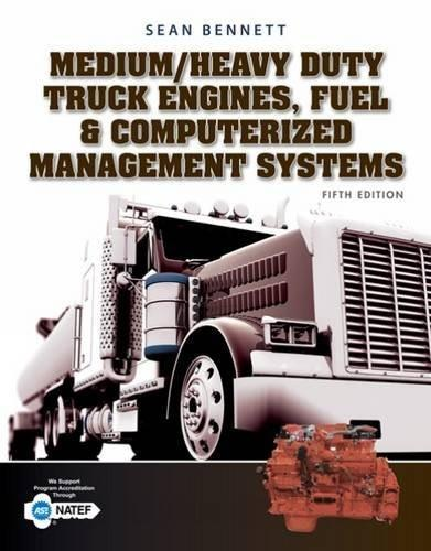 Medium/Heavy Duty Truck Engines, Fuel and Computerized Management Systems, by Bennett, 5th Edition 9781305578555