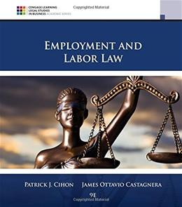 Employment and Labor Law, by Cihon, 9th Edtion 9781305580015