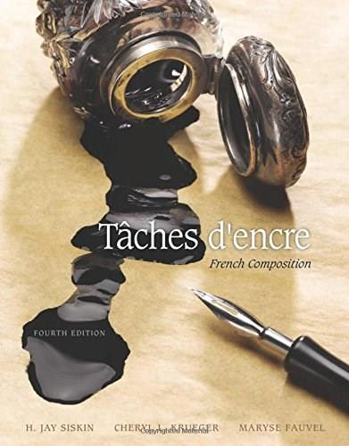Taches Dencre: French Composition, by Siskin, 4th Edition 9781305580282