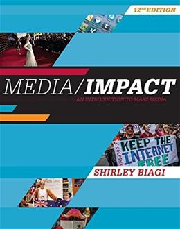 Media Impact: An Introduction to Mass Media, by Biagi, 12th Edition 9781305580985