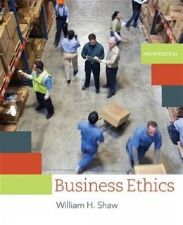 Business Ethics: A Textbook with Cases, by Shaw, 9th Edition 9781305582088