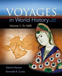 Voyages in World History, by Hansen, 3rd Edition, Volume 1 9781305583405