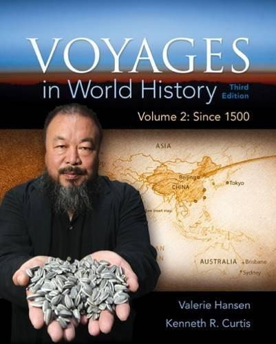 Voyages in World History, by Hansen, 3rd Edition, Volume 2 9781305583412