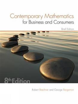 Contemporary Mathematics for Business and Consumers, by Brechner, 8th Brief Edition 9781305585454