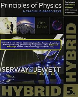 Principles of Physics: A Calculus-Based Text, Hybrid, by Serway, 5th Edition 5 PKG 9781305586871