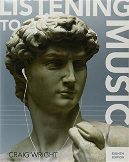 Listening to Music, by Wright, 8th Edition 8 PKG 9781305587007