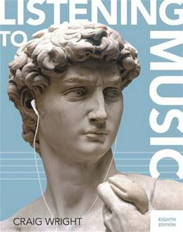 Listening to Music, by Wright, 8th Edition 8 PKG 9781305587076