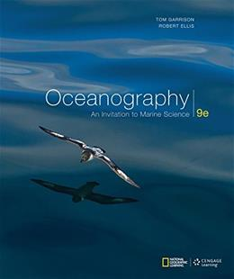 Oceanography: An Invitation to Marine Science, by Garrison, 9th Edition 9 PKG 9781305616622