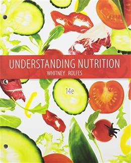 Understanding Nutrition, by Whitney, 14th Loose-leaf Edition 14 PKG 9781305619944