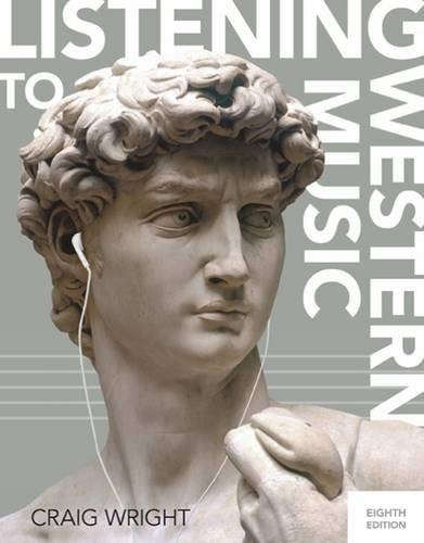 Listening to Western Music, by Wright, 8th Edition 9781305627352