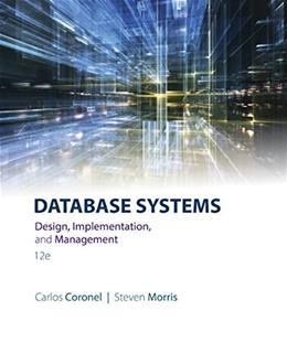 Database Systems: Design, Implementation, and Management, by Coronel, 12th Edition 9781305627482