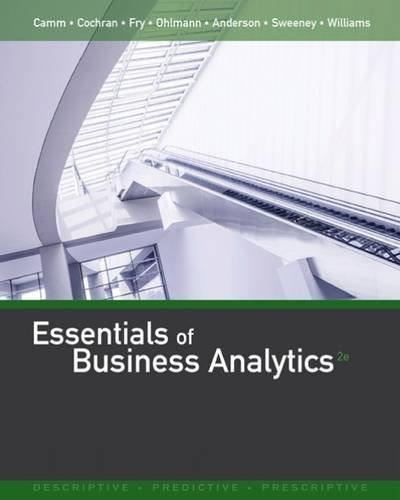 Essentials of Business Analytics, by Camm, 2nd Edition 9781305627734