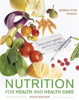 Nutrition for Health and Healthcare, by DeBruyne, 6th Edition 9781305627963