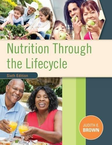 Nutrition Through the Life Cycle 6 9781305628007