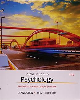 Introduction to Psychology: Gateways to Mind and Behavior, by Coon, 14th Edition 9781305630536