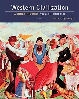 Western Civilization: A Brief History, by Spielvogel, 9th Edition, Volume 2: Since 1500 9781305633483